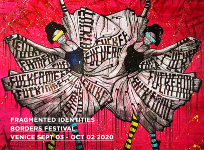 "Participation to the ""BORDERS ART FAIR "" FRAGMENT IDENTITIES in Venice (Italy) september 3 to october 2 2020"